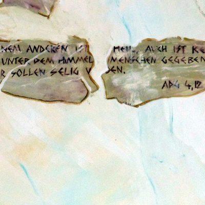...und ist in keinem anderen das Heil.. (Apg.4,12)12, Schriftfragmente uaf marmorierte Wand